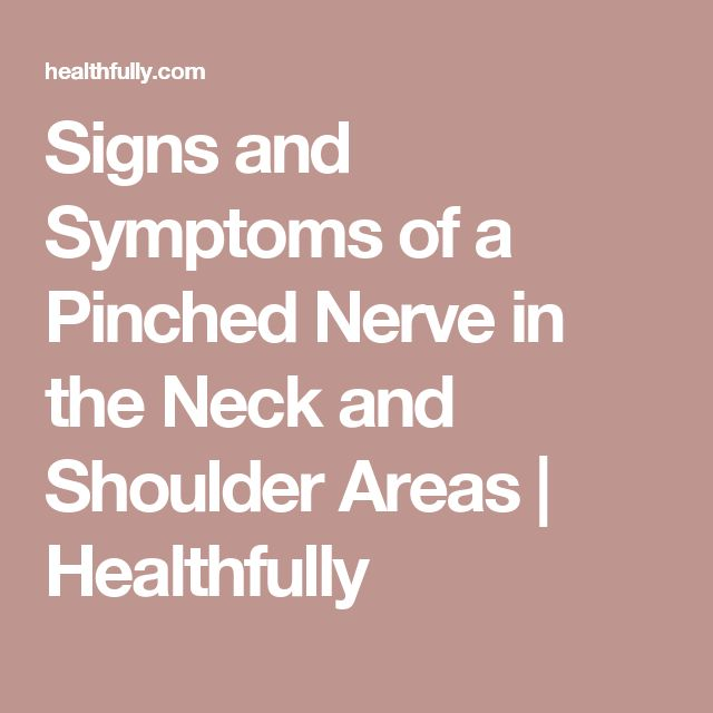 Signs and Symptoms of a Pinched Nerve in the Neck and Shoulder Areas | Healthfully