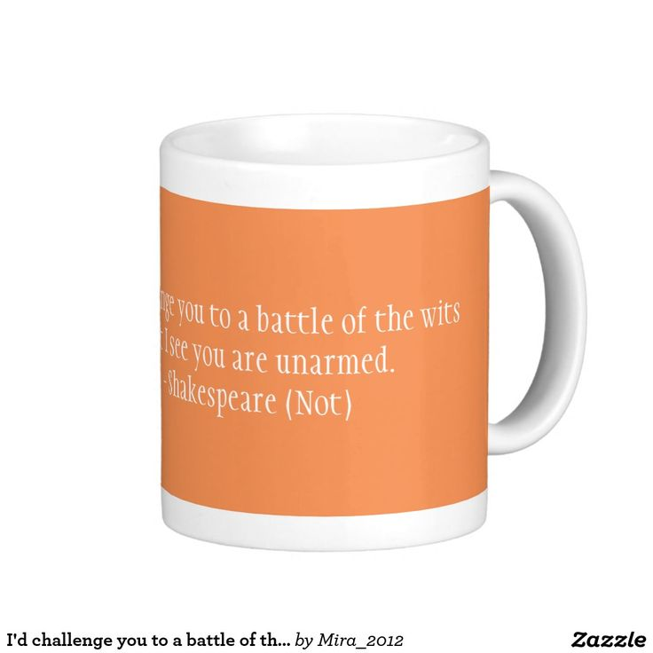 I'd challenge you to a battle of the wits basic white mug