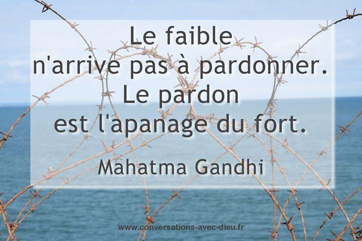 Le faible n'arrive pas à pardonner. Le pardon est l'apanage du fort Mahatma Gandhi http://ift.tt/1hbAx37