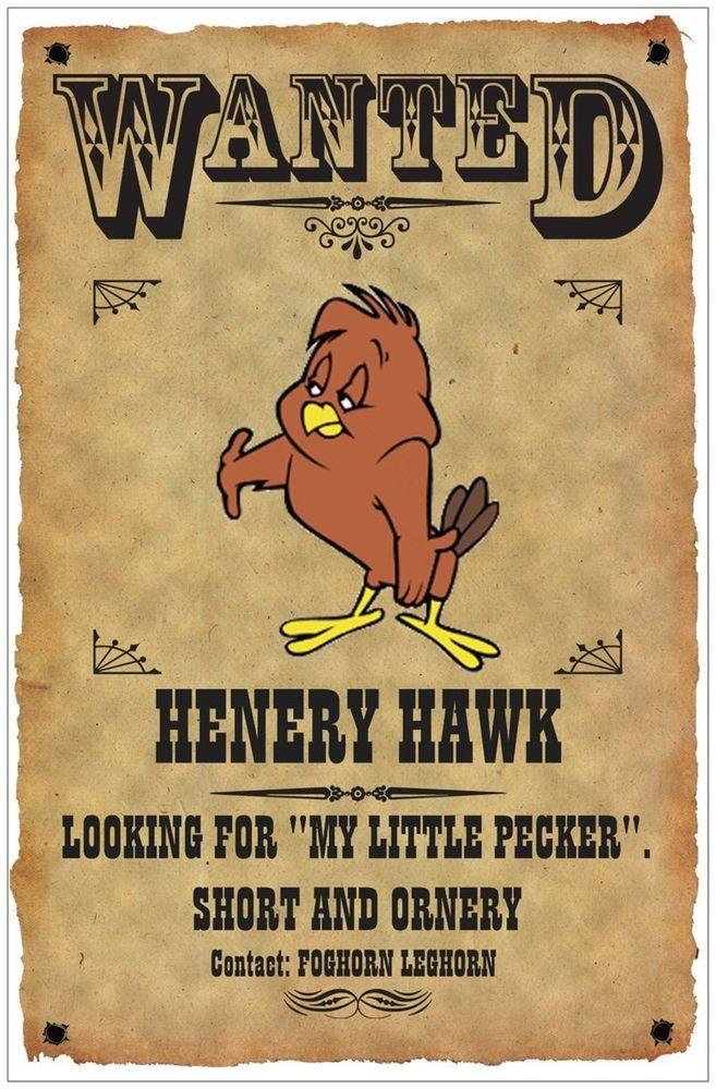 HENERY+HAWK+WANTED+POSTER+#+1.+11X17.+LOONEY+TUNES.+FOGHORN+LEGHORN.....NEW++#Disney+#Vintage