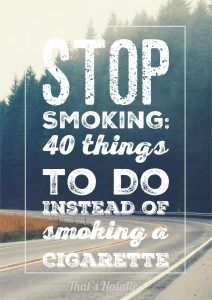 Stop Smoking: Forty Things to Do Instead of Smoking a Cigarette