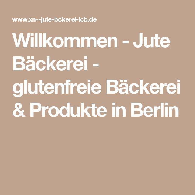 Willkommen - Jute Bäckerei - glutenfreie Bäckerei & Produkte in Berlin