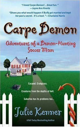 Adventures Of A Demon-hunting Soccer Mom series by Julie Kenner  1. Carpe Demon: Adventures of a Demon-hunting Soccer Mom (2005)  2. California Demon: The Secret Life of a Demon-hunting Soccer Mom (2006)  3. Demons Are Forever: Confessions of a Demon-hunting Soccer Mom (2007)  4. Deja Demon: The Days and Nights of a Demon-hunting Soccer Mom (2008)  5. Demon Ex Machina (2009)  The Demon You Know... (Novella, 2012)