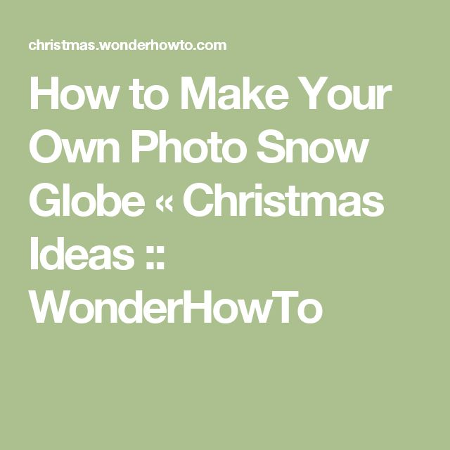 make your own snow globe instructions