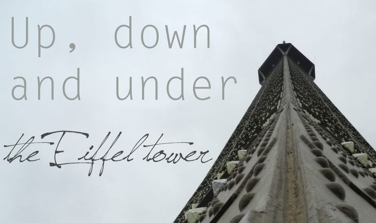 Up, down and under The Eiffel Tower - City Chronicles