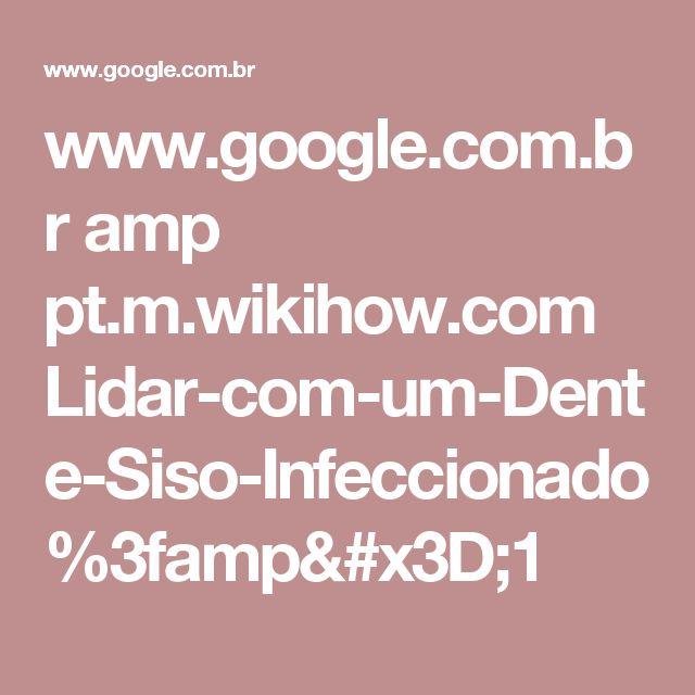 www.google.com.br amp pt.m.wikihow.com Lidar-com-um-Dente-Siso-Infeccionado%3famp=1