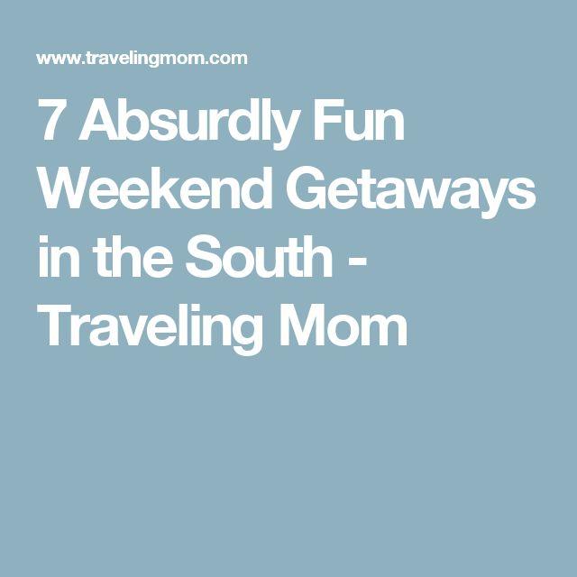 7 Absurdly Fun Weekend Getaways in the South - Traveling Mom
