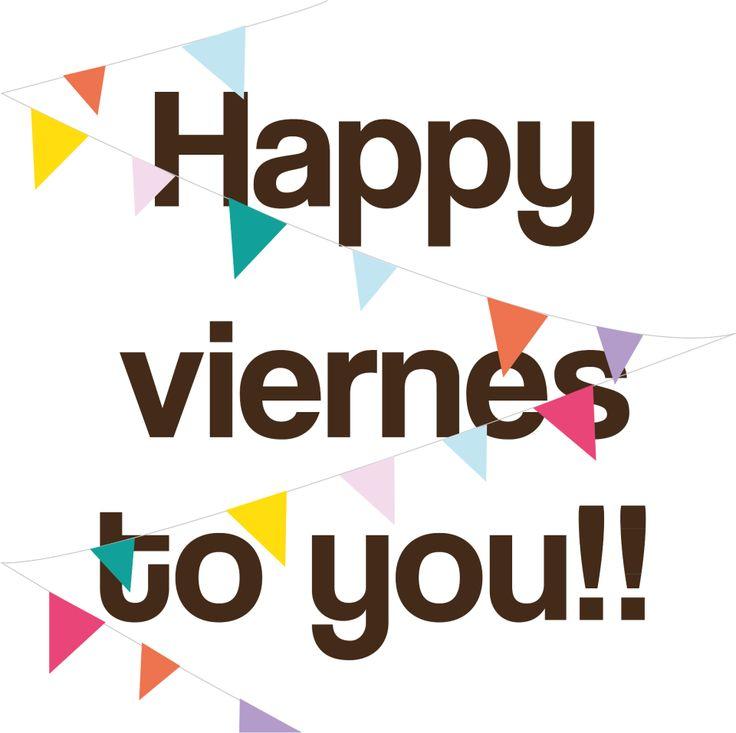 Happy #viernes to you... :)