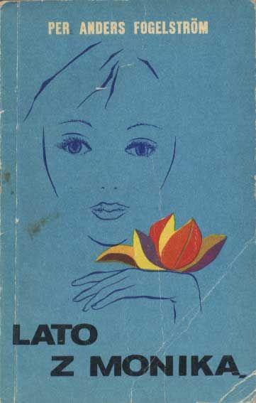 Lato z Moniką, Per Anders Fogelström, Poznańskie, 1974, http://www.antykwariat.nepo.pl/lato-z-monika-per-anders-fogelstr%C4%82%C5%9Bm-p-1381.html