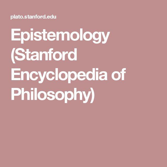 Epistemology (Stanford Encyclopedia of Philosophy)