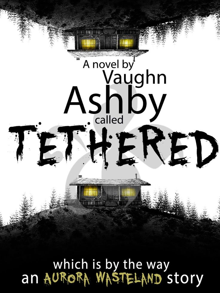 Current working version of Tethered's book cover  #AuroraWasteland #Books #Horror #SciFi #Writing #AmWriting #Tethered
