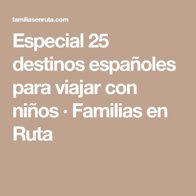 Especial 25 destinos españoles para viajar con niños · Familias en Ruta