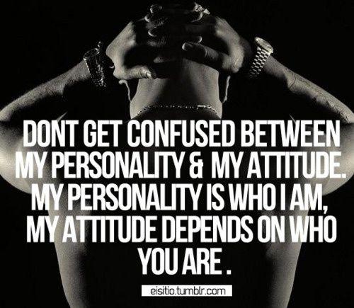 Personality vs Attitude [Tupac Quote]