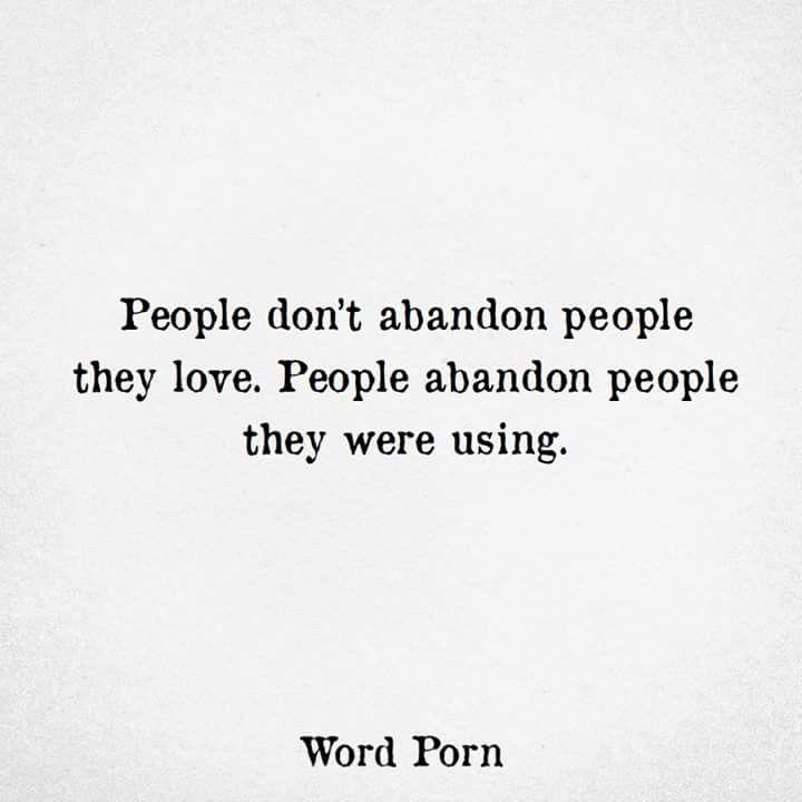 People Don T Abandon People They Love Quotes To Live By Manipulative People New Quotes