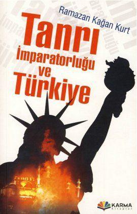 tanri imparatorlugu ve turkiye - ramazan kagan kurt - karma kitaplar  http://www.idefix.com/kitap/tanri-imparatorlugu-ve-turkiye-ramazan-kagan-kurt/tanim.asp