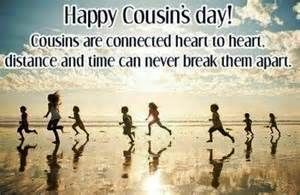 Cousin's day is just to say thank you to all your cousins for all ...