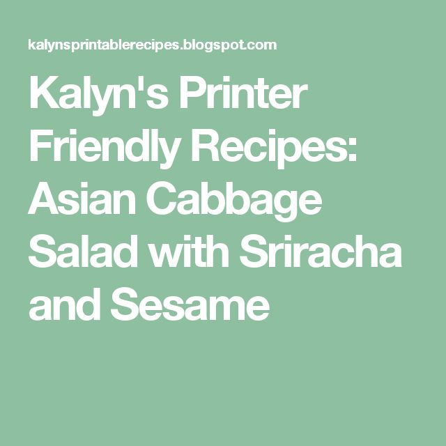 Kalyn's Printer Friendly Recipes: Asian Cabbage Salad with Sriracha and Sesame
