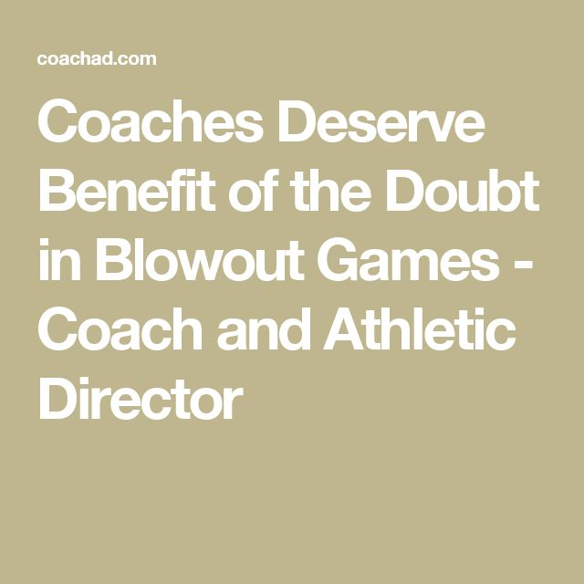 Coaches Deserve Benefit of the Doubt in Blowout Games - Coach and Athletic Director