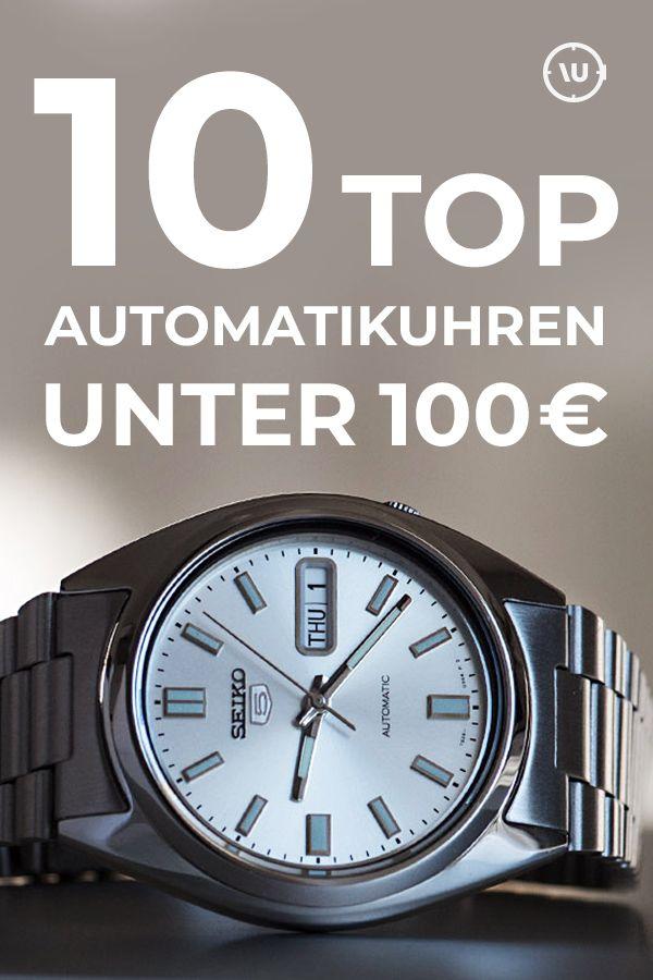 10 Gute Automatikuhren Um 100 Euro Automatikuhren Ratgeber Automatikuhr Uhr 100 Euro