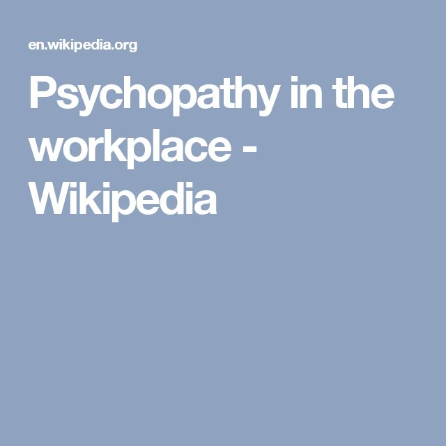 Psychopathy in the workplace - Wikipedia