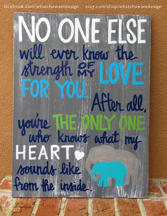 """LOVE THIS QUOTE! """"No one else will ever know the strength of my love for you. After all, you're the only one who knows what my heart sounds like from the inside."""" ** Custom HandPainted sweet quote for baby nursery by WhatchawantDesign **"""