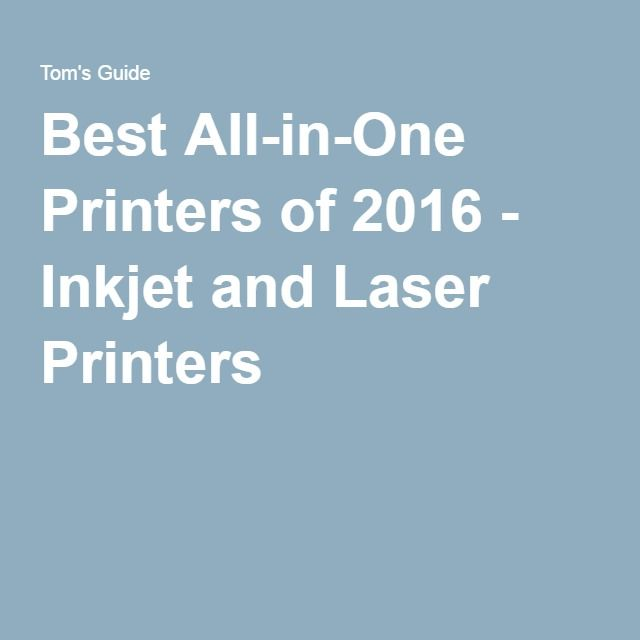 Tom's guide Best All-in-One Printers of 2016 - Inkjet and Laser Printers.     Canon ImageClass MF217w All-in-One Laser Printer Review $110 not @ W.    Best budget inkjet: Canon PIXMA MG3620 Wireless All-In-One Color Inkjet Printer $59.99@W.   s