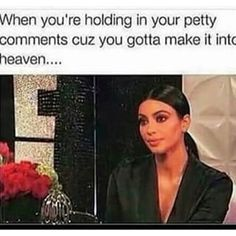 When you're really, really struggling to take the high road: | 29 Kim Kardashian Memes That Are Too Damn Real