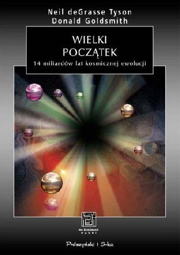 Okładka książki Wielki początek. 14 miliardów lat kosmicznej ewolucji
