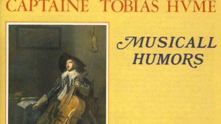 Tobias Hume - Musicall Humors (Captain Humes Pavin)