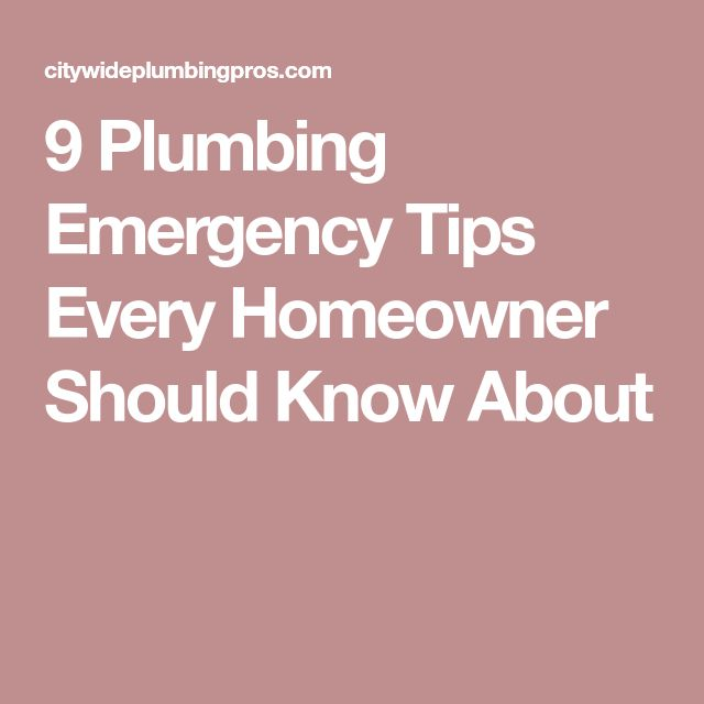9 Plumbing Emergency Tips Every Homeowner Should Know About