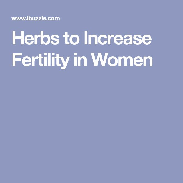 Herbs to Increase Fertility in Women