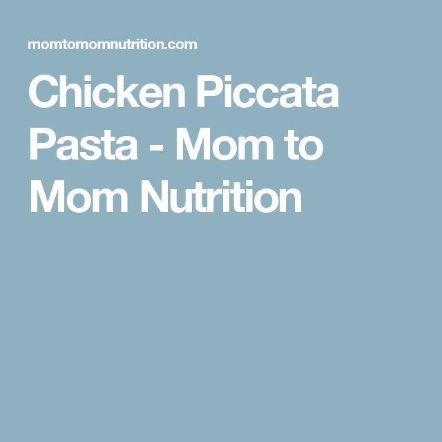Chicken Piccata Pasta - Mom to Mom Nutrition