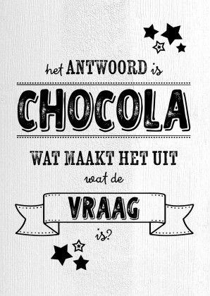 Hippe kaart met de tekst 'het antwoord is chocola wat maakt het uit wat de vraag is?', verkrijgbaar bij #kaartje2go voor € 0,99
