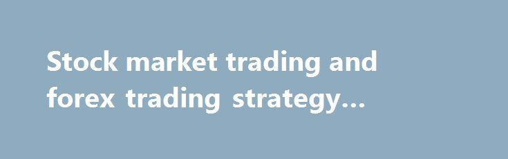 """Stock market trading and forex trading strategy #stocktrading http://canada.nef2.com/stock-market-trading-and-forex-trading-strategy-stocktrading/  # ACCEPT THE GIFT OF THIS TRADING SECRET . and Learn How To Trade with Complete Confidence You can get, absolutely free, one of my favorite trading setups: """"The Rubber Band Trade."""" You'll get it on day 4 of my free 5-Day Trading Course: """"Make Money by Breaking Every Trading Rule You Ever Learned!"""" Have you ever felt it's uncanny how the market…"""