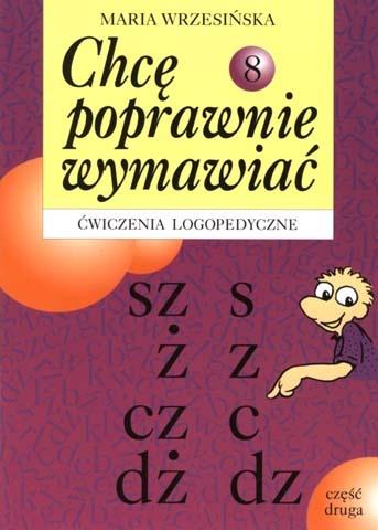 Chcę poprawnie wymawiać cz.8(sz,s,ż,z,cz,c,dż,dz)