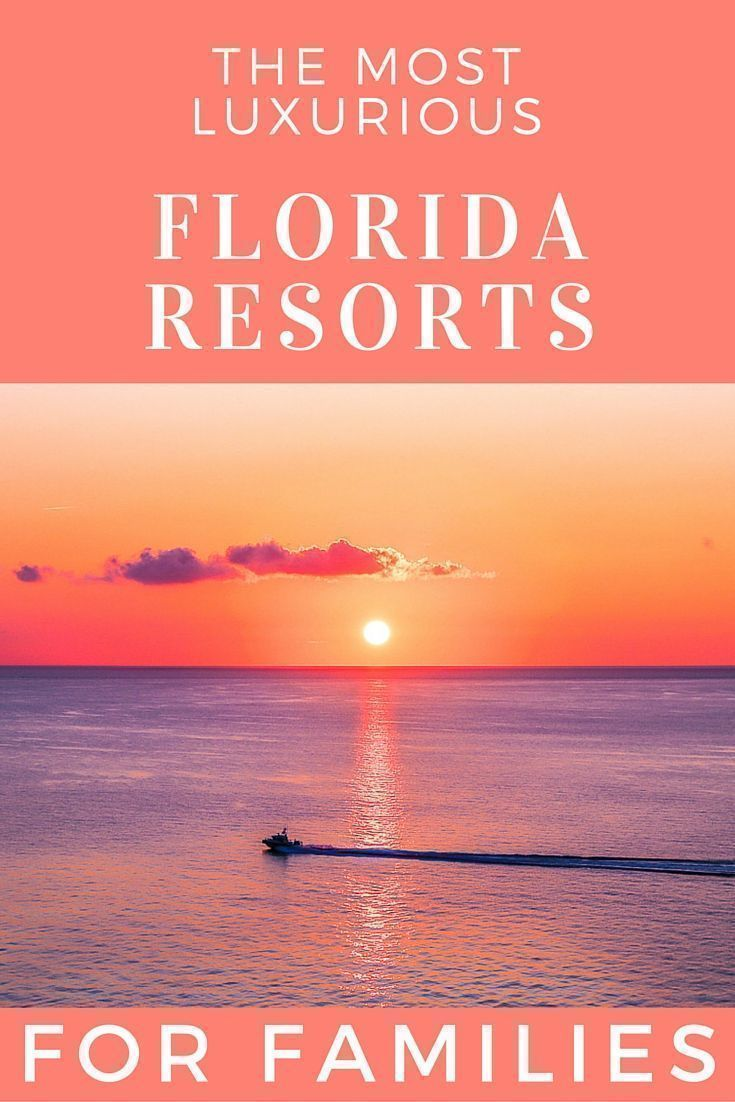 We review some of the most luxurious family resorts in Miami, Palm Beach, and Orlando for your family vacation to Florida.