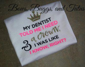 My dentist told me i need a crown Princess by BowsBuggsandTutus