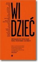 """Przemek Dębowski - """"Widzieć Wiedzieć. Wybór najważniejszych tekstów o dizajnie"""", wyd. Karakter, 2015"""