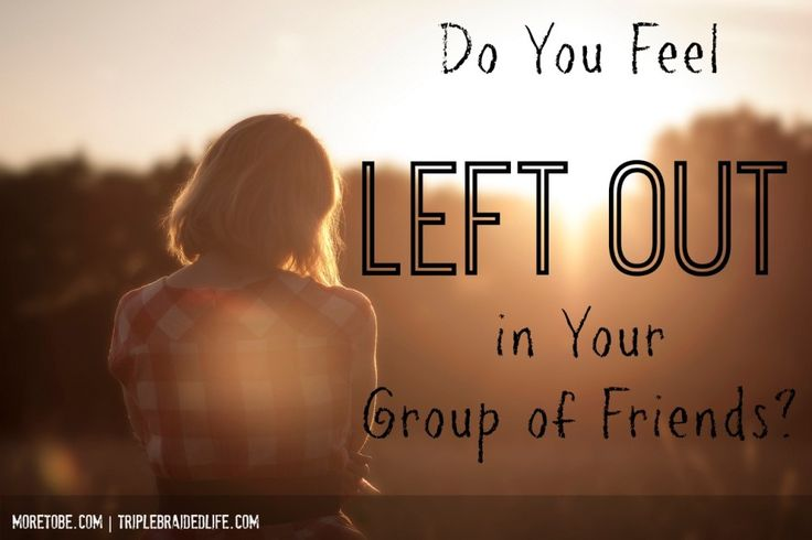 Do You Feel Left Out in Your Group of Friends?