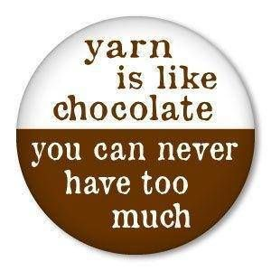 yarn is like chocolate...