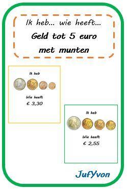 ©JufYvon: ik heb, wie heeft...? - geld tot 5 euro in munten Leuk ideetje, mits wat aanpassing in de munten perfect inzetbaar in het eerste leerjaar.