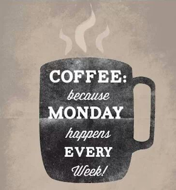 Mondays Brought to you for your enjoyment by JustinCaseDeck.com your coffee overflow containment specialists.