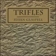 an interpretation of the play trifles by susan glaspell in the essay of judith russell In most cases, students enjoy writing compare and contrast essay as it isn't a boring activity as provides an opportunity to use the imagination.