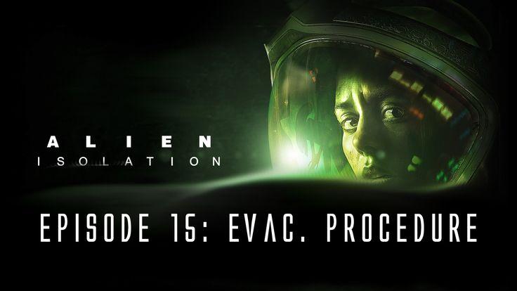 Alien: Isolation - Ep. 15 - Evacuation Procedure
