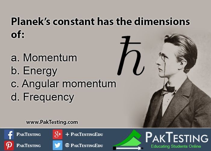 Plank's constant has the dimension of:  #Momentum #Energy #Angular #Frequency
