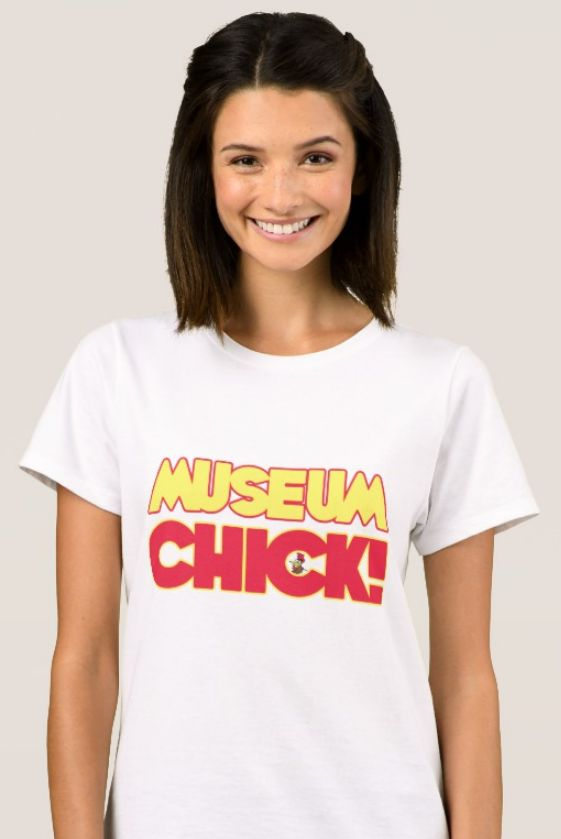 Museum Chick T-Shirt.  One for the museum professional. A relaxed fit for the female shape. Made from 100% cotton https://www.zazzle.com/museum_chick_t_shirt-235373051731506125 #museum #tshirts #artgallery #women