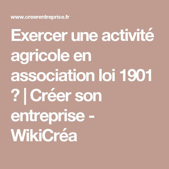 Exercer une activité agricole en association loi 1901 ?   Créer son entreprise - WikiCréa