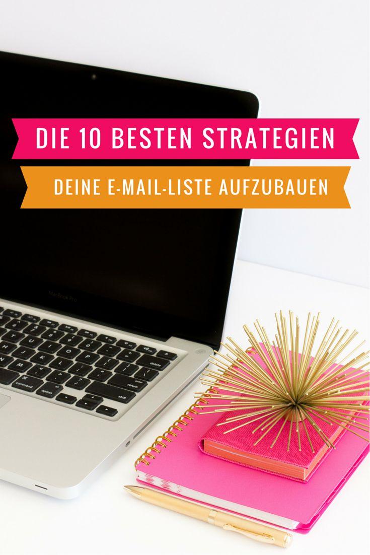Die 10 besten Strategien um deine E-Mail-Liste aufzubauen, von Katharina Lewald http://katharina-lewald.de/leads-generieren/