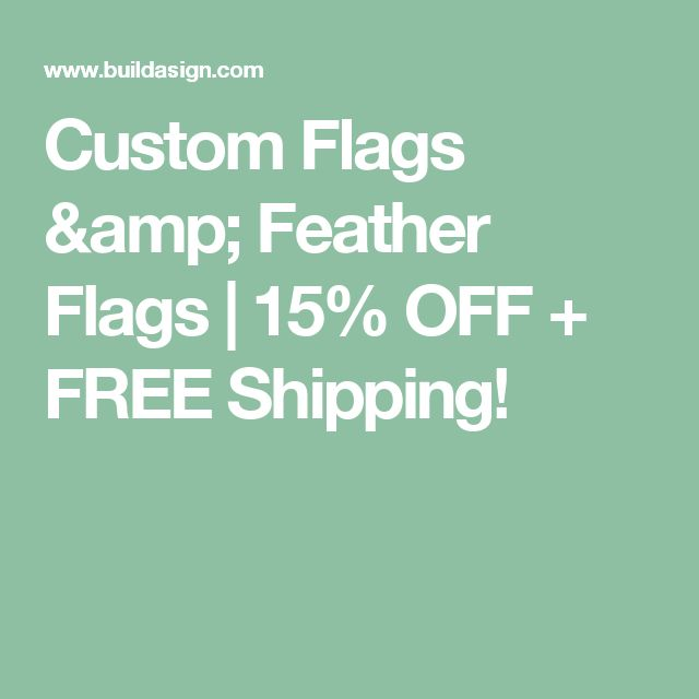 Custom Flags & Feather Flags | 15% OFF + FREE Shipping!
