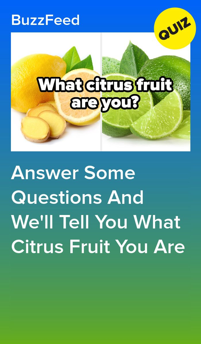 Answer Some Questions And We Ll Tell You What Citrus Fruit You Are This Or That Questions Citrus Fruit Told You So